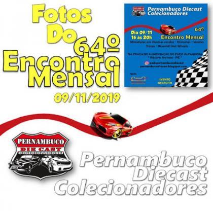 Fotos do 64º Encontro Mensal do Pernambuco Diecast - 09/11/2019